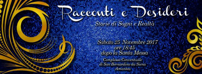 Racconti e Desideri Storie di Sogni e Realtà – Amantea Complesso Conventuale di San Bernardino da Siena gg. 25 novembre 2017 ore 18:45
